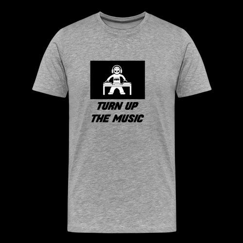 TURN UP THE MUSIC - Camiseta premium hombre