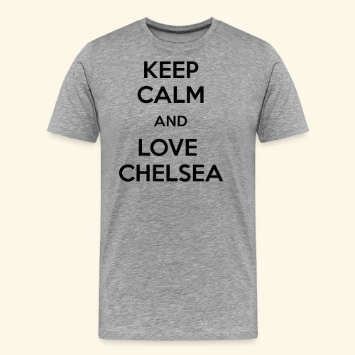 keep calm and love chelsea - Men's Premium T-Shirt