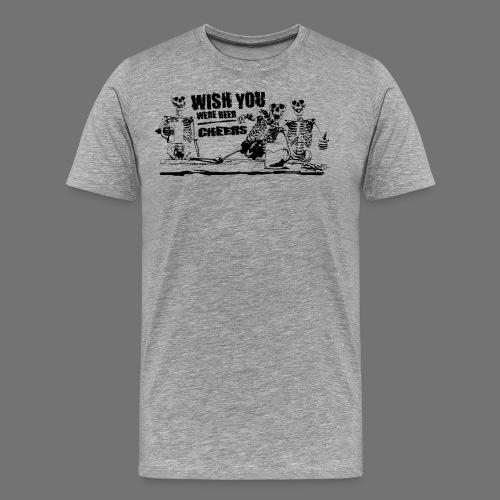 wishyouwerebeer - Miesten premium t-paita