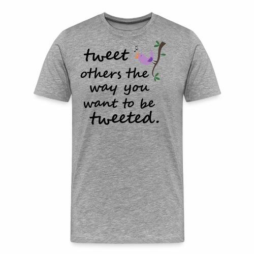 Tweet Others / Mit anderen Tweeten - Geschenkidee - Männer Premium T-Shirt