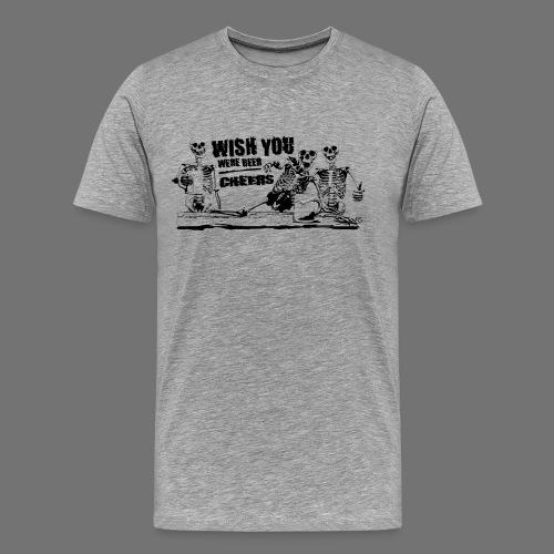 wishyouwerebeer - Männer Premium T-Shirt