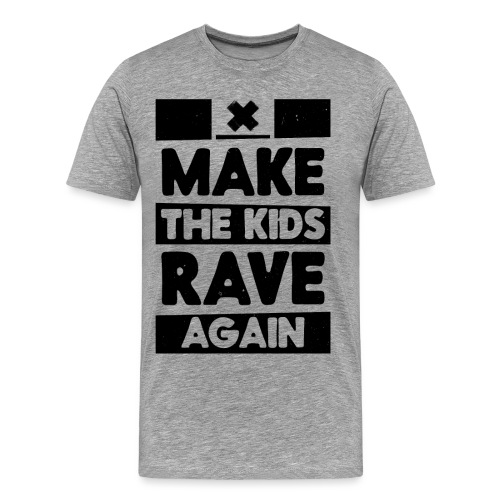 Make The Kids Rave Again - Men's Premium T-Shirt