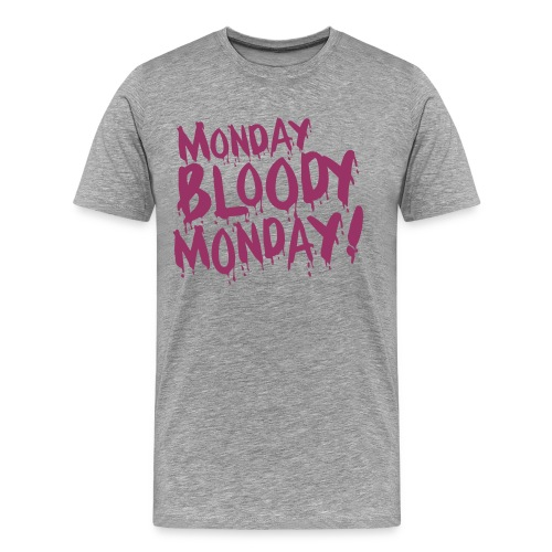 Monday Bloody Monday! - Mannen Premium T-shirt