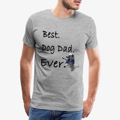 Father's Day Dog Dad T Shirt Perfect Gift Tee - Men's Premium T-Shirt