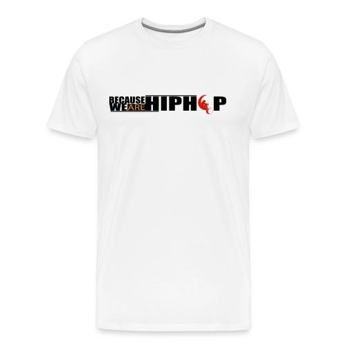 We are Hip Hop - T-shirt Premium Homme