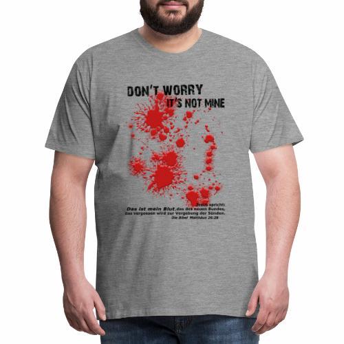 don´t worry - Männer Premium T-Shirt