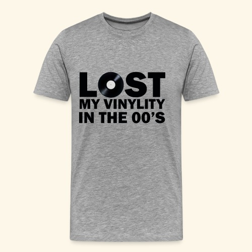 lost my vinylity 00 s - Men's Premium T-Shirt