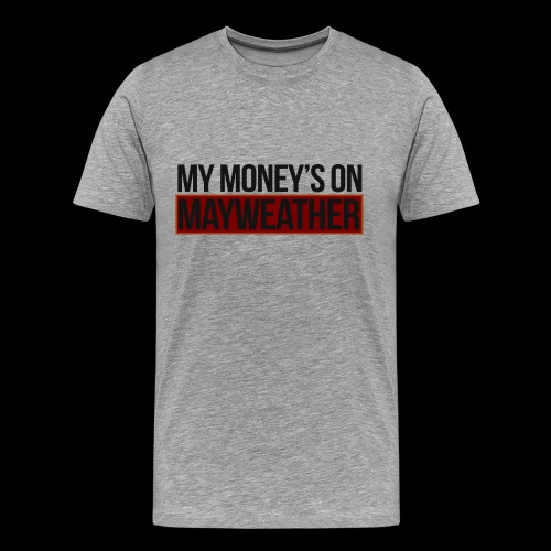 MY MONEY'S ON..MAY - Men's Premium T-Shirt