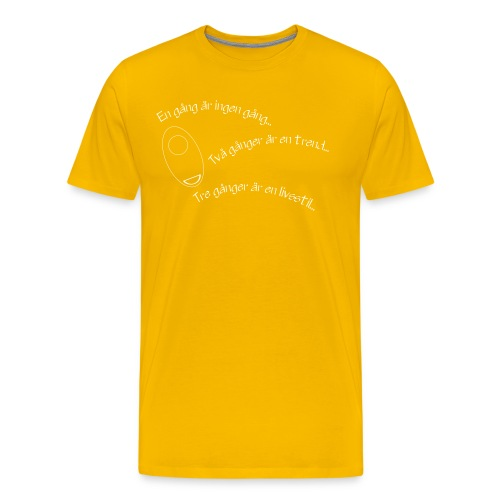 en gang ar ingen gang enfarg - Premium-T-shirt herr