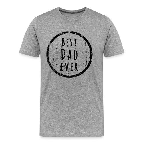 Best dad ever - Männer Premium T-Shirt