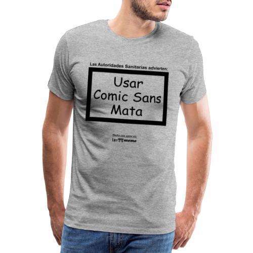 Usar Comic Sans Mata - Camiseta premium hombre