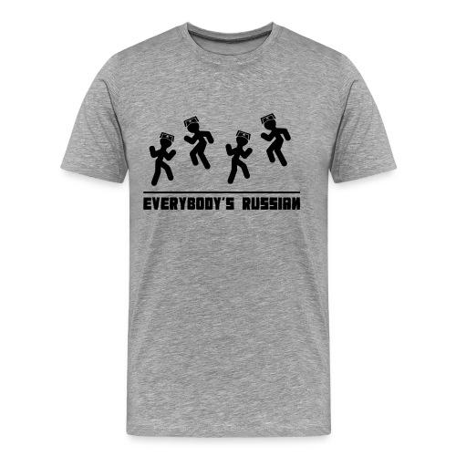 Everybody s Russian - Men's Premium T-Shirt