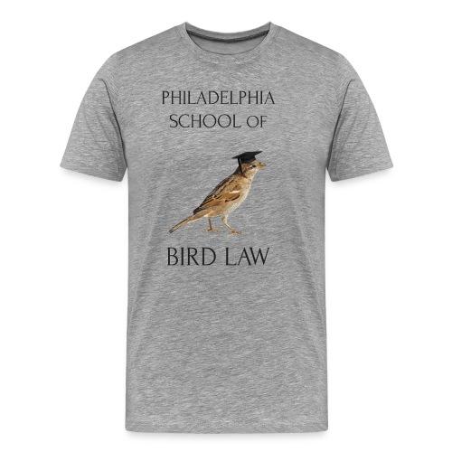 Philadelphia School of Bird Law - Men's Premium T-Shirt