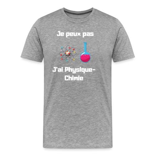 Je peux pas, j'ai physique chimie - T-shirt Premium Homme