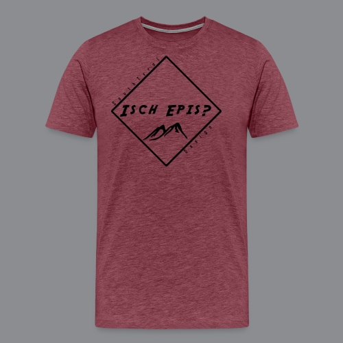 isch epis? - Männer Premium T-Shirt