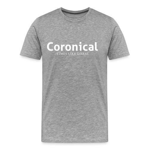 Coronical • Times Like Deseas - Men's Premium T-Shirt