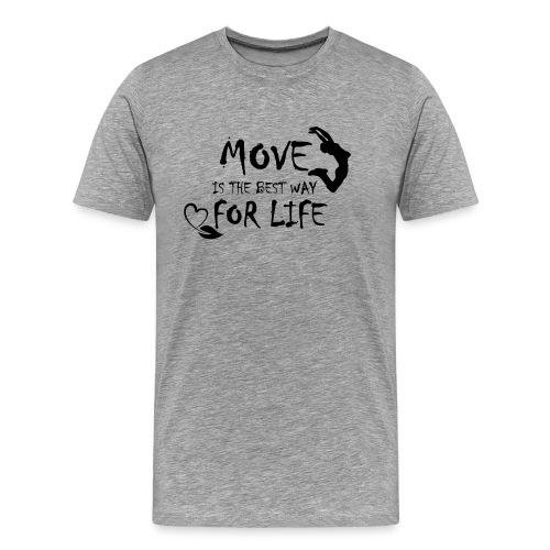 Move Best Way Life - T-shirt Premium Homme