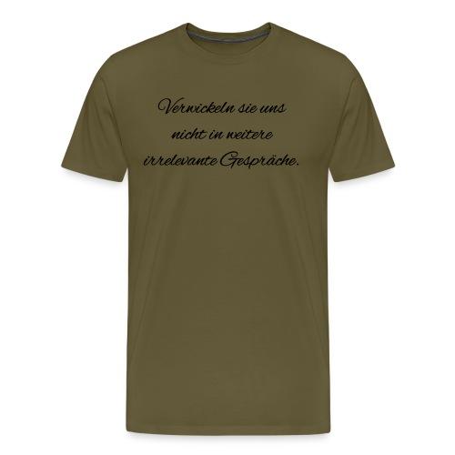 irrelevante Gespraeche - Männer Premium T-Shirt