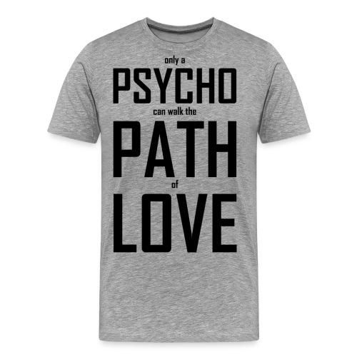 PsychoPathLover - Männer Premium T-Shirt