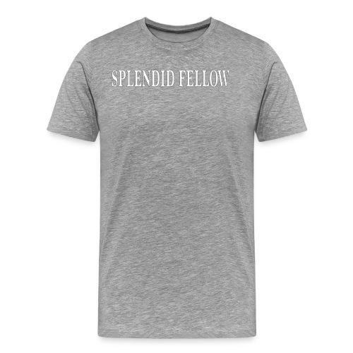 splendid_fellow - Männer Premium T-Shirt