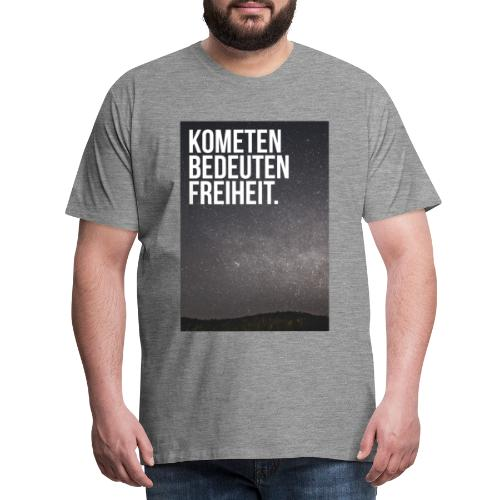 Kometen bedeuten Freiheit. - Männer Premium T-Shirt