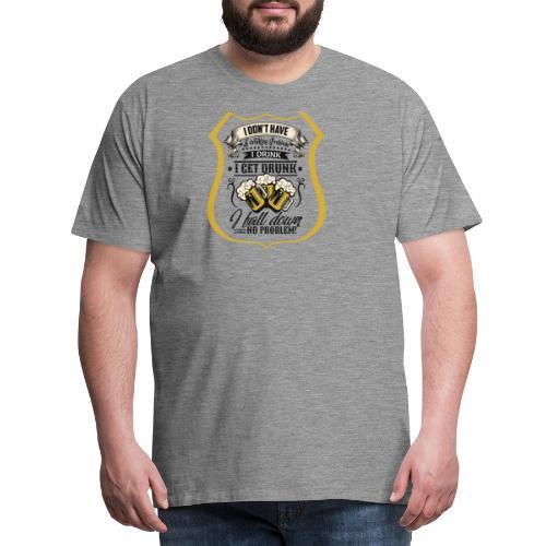 drinking problem - Männer Premium T-Shirt