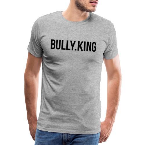Bully-King Part 2 - Männer Premium T-Shirt