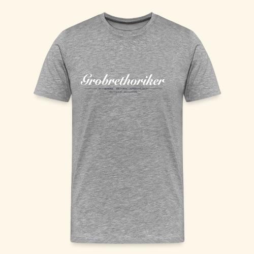 Grobrethoriker - Männer Premium T-Shirt