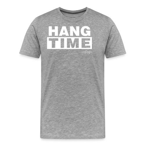 Hang time - Männer Premium T-Shirt