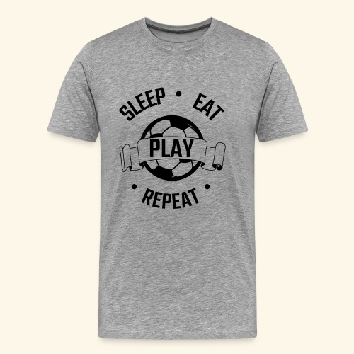 FOOTBALL soccer - Eat sleep play repeat - ballon - T-shirt Premium Homme