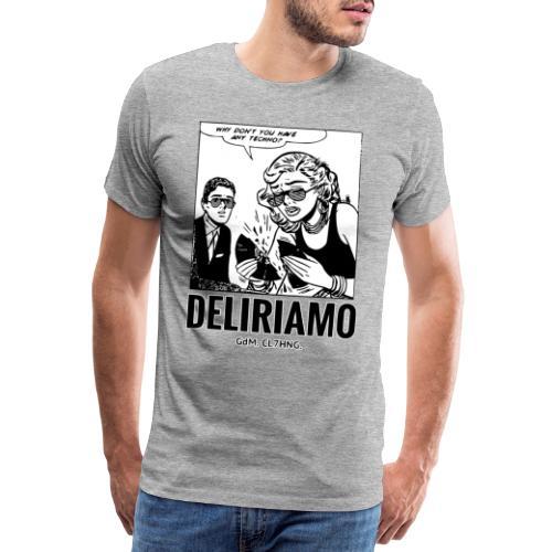 Why Don't You Have Any Techno? - Maglietta Premium da uomo