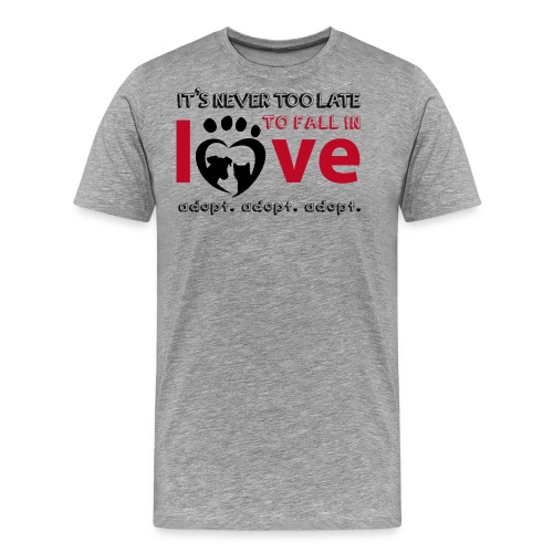 It's never too late to fall in love - Adopt! - Männer Premium T-Shirt
