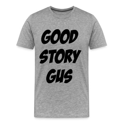 Good Story Gus Black - Men's Premium T-Shirt