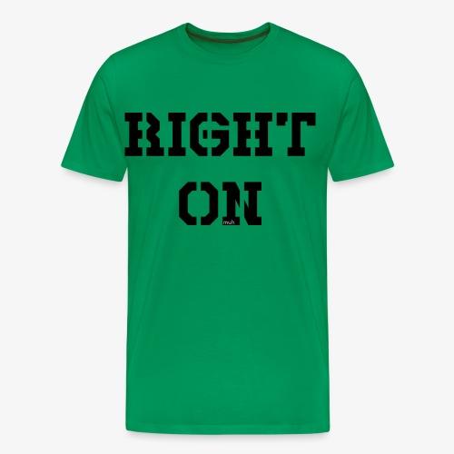 Right On - black - Männer Premium T-Shirt