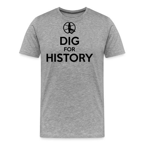 Dig for History 1 - by detonateur - Black - T-shirt Premium Homme