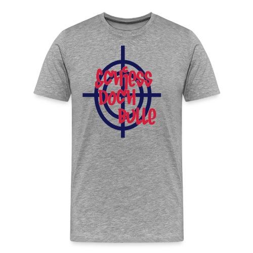 schiesss_doch_bulle - Männer Premium T-Shirt