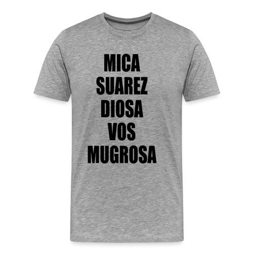 Polo Mica Suarez Diosa Vos Mugrosa - Camiseta premium hombre