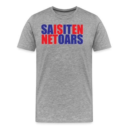 Laat zien dat je weet hoe het zit! - Mannen Premium T-shirt