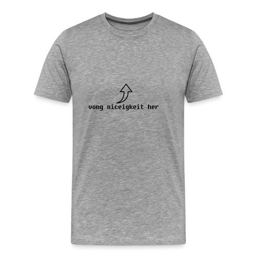 vong niceigkeit her - Men's Premium T-Shirt