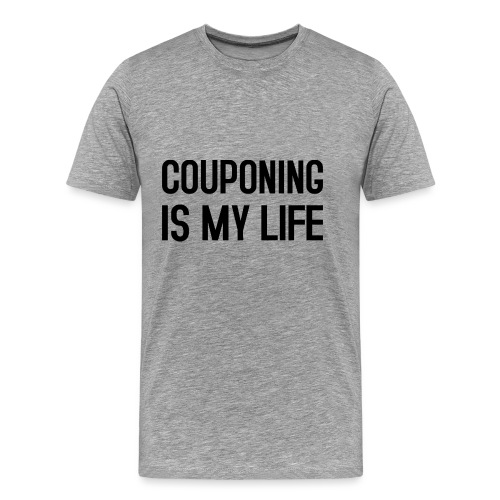 COUPONING IS MY LIFE - Männer Premium T-Shirt