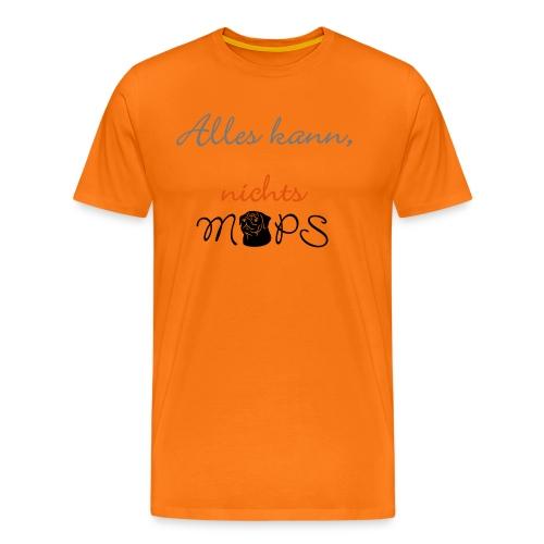 Alles kann nichts Mops - nichts muss - Männer Premium T-Shirt