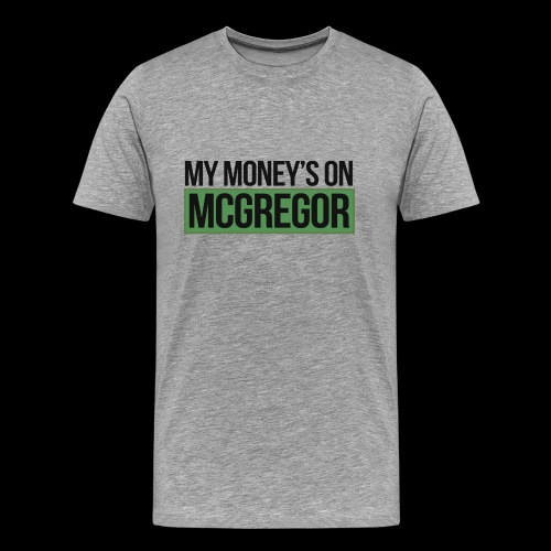 MY MONEYS ON.. FANSHIRT - Men's Premium T-Shirt