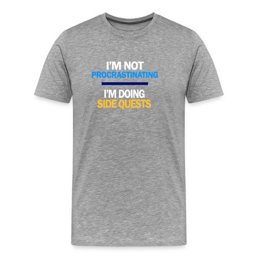 I m not procrastinating - T-shirt Premium Homme