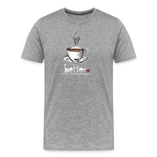 Better - Partnerlook Shirt 024 - Männer Premium T-Shirt