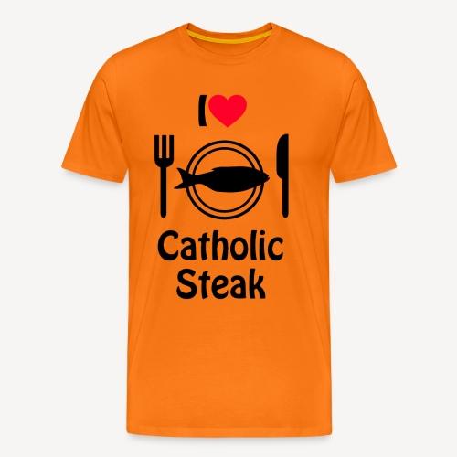 I LOVE CATHOLIC STEAK - Men's Premium T-Shirt