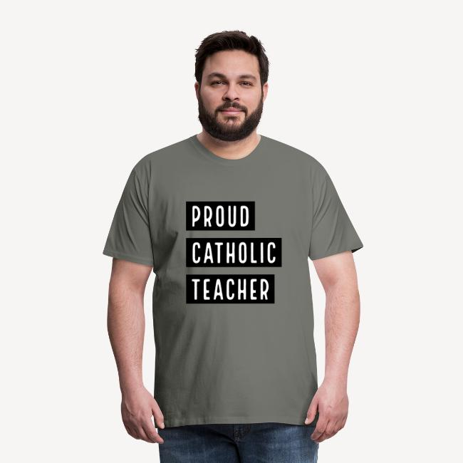 PROUD CATHOLIC TEACHER