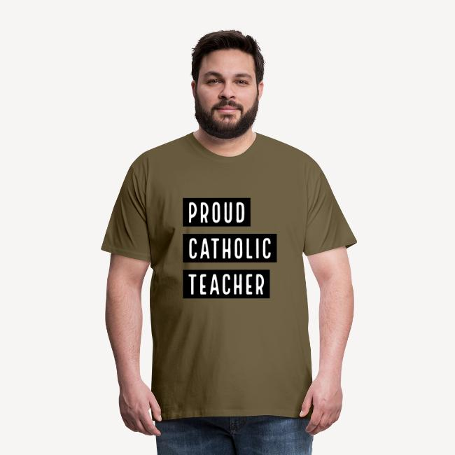 PROUD CATHOLIC TEACHER