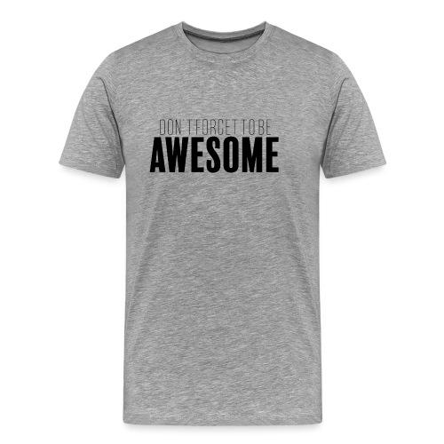 N'oublie pas de déchirer. - T-shirt Premium Homme