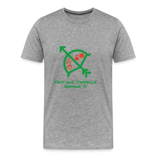 Faut que j'appelle Armand - T-shirt Premium Homme