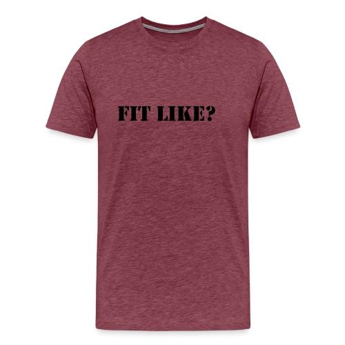 Fit Like? Stencil lettering - Men's Premium T-Shirt